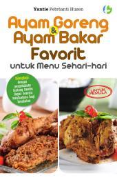 Ayam Goreng & Ayam Bakar Favorit: untuk menu sehari-hari