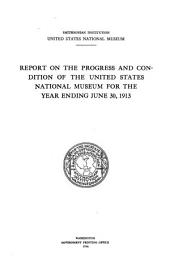 Report Upon the Condition and Progress of the U.S. National Museum During the Year Ending June 30 ...