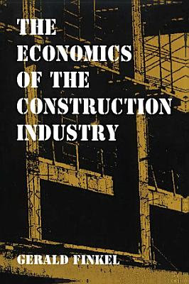 The Economics of the Construction Industry