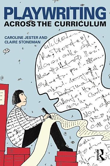 Playwriting Across The Curriculum PDF