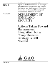 Department of Homeland Security: Actions Taken Toward Management Integration, But a Comprehensive Strategy Is Still Needed