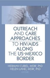 Outreach and Care Approaches to HIV/AIDS Along the US-Mexico Border