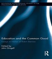 Education and the Common Good: Essays in Honor of Robin Barrow