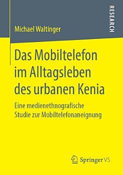 Das Mobiltelefon im Alltagsleben des urbanen Kenia PDF