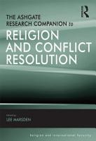 The Ashgate Research Companion to Religion and Conflict Resolution PDF