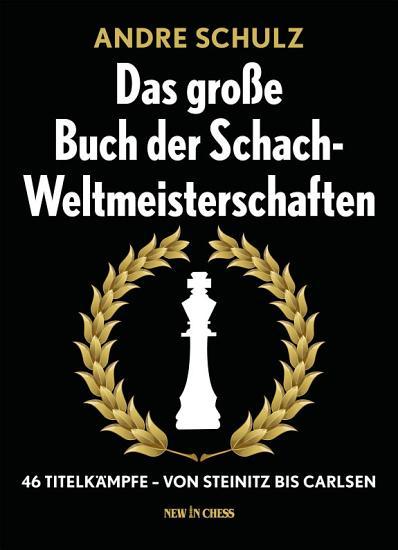 Das Grosse Buch der Schach Weltmeisterschaften PDF