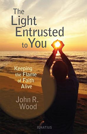 The Light Entrusted to You PDF