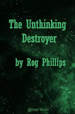 Unthinking Destroyer