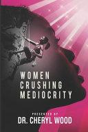 Women Crushing Mediocrity