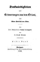 Denkwürdigkeiten und Erinnerungen aus dem Orient: Band 1