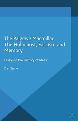 The Holocaust  Fascism and Memory PDF