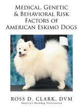 Medical, Genetic & Behavioral Risk Factors of American Eskimo Dogs