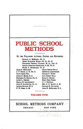 Public School Methods: Volume 5