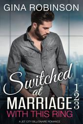 With This Ring: Switched at Marriage 1-3