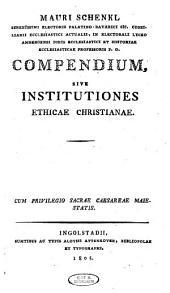 Compendium, sive institutiones ethicae christianae