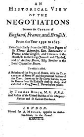 An historical View of the Negotiations between the Courts of England, France and Brussels: from 1592 - 1617