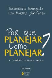 Por que planejar? Como planejar?: Currículo, área, aula
