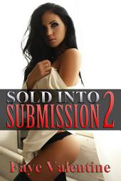 Sold into Submission 2