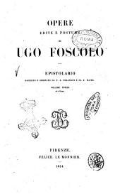 Opere edite e postume di Ugo Foscolo: Epistolario. 3, Volume 8