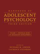 Handbook of Adolescent Psychology, Volume 1