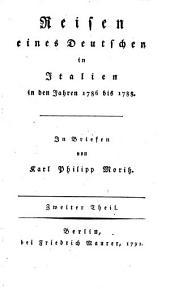 Reisen eines Deutschen in Italien in den jahren 1786 bis 1788: Band 2