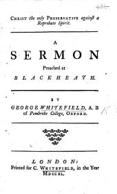 Christ the Only Preservative Against a Reprobate Spirit: A Sermon Preached at Blackheath