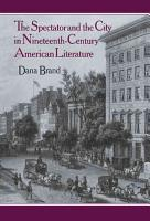 The Spectator and the City in Nineteenth Century American Literature PDF