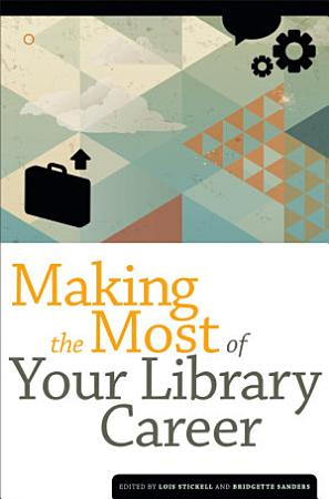 Making the Most of Your Library Career PDF