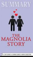 Summary Of The Magnolia Story By Chip Gaines   Joanna Gaines   Mark Dagostino
