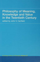 Philosophy of Meaning, Knowledge and Value in the 20th Century