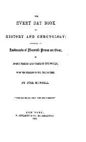 THE EVERY DAY BOOK OF HISTORY AND CHRONLOLGY