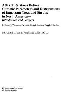 Atlas of Relations Between Climatic Parameters and Distributions of Important Trees and Shrubs in North America PDF