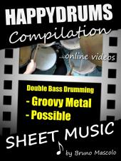 """Happydrums Compilation """"Groovy Metal & Possible: Drum Set Examples with Sheet Music & Online Videos + Bonus"""