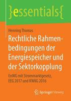 Rechtliche Rahmenbedingungen der Energiespeicher und der Sektorkopplung PDF