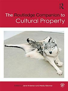 The Routledge Companion to Cultural Property