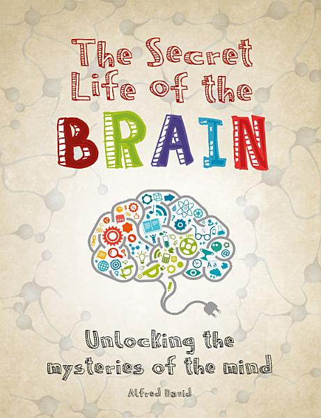 Download The Secret Life of the Brain Book