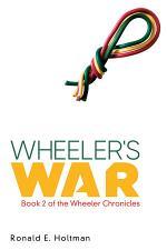 Wheeler's War: Book 2 of the Wheeler Chronicles