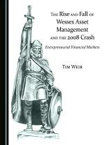 The Rise and Fall of Wessex Asset Management and the 2008 Crash