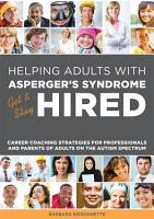 Helping Adults with Asperger s Syndrome Get   Stay Hired PDF