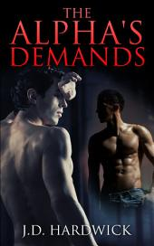 The Alpha's Demands (Gay MM Paranormal Shifter Erotic Romance)