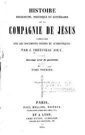 Histoire religieuse, politique et littéraire de la Compagnie de Jésus: Volume1