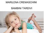 Bambini Tardivi: I ritardi nello sviluppo non patologici