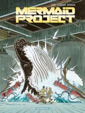 Mermaid Project - Tome 5 - Mermaid project (Episode 5)