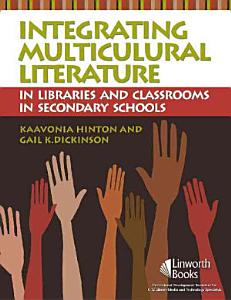 Integrating Multicultural Literature in Libraries and Classrooms in Secondary Schools PDF