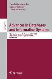 Advances in Databases and Information Systems: 10th East European Conference, ADBIS 2006, Thessaloniki, Greece, September 3-7, 2006, Proceedings
