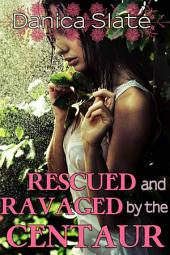 Rescued and Ravaged by the Centaur