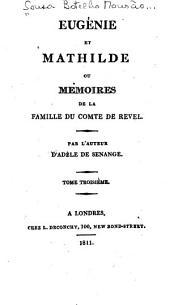 Eugénie et Mathilde, ou, Mémoires de la famille du comte de Revel: Volume3
