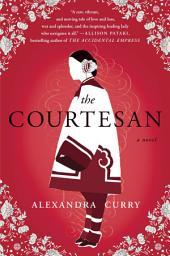 The Courtesan: A Novel