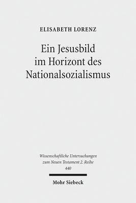 Ein Jesusbild im Horizont des Nationalsozialismus PDF