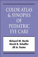 Color Atlas   Synopsis of Pediatric Eye Care PDF